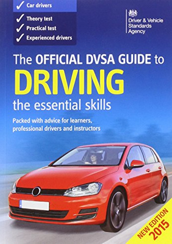 The Official DVSA Guide to Driving 2015 The Essential Skills book
